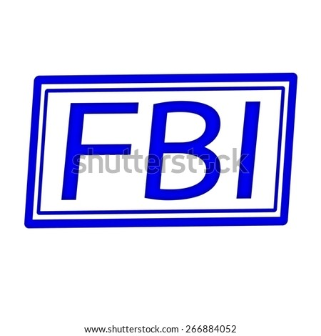 FBI blue stamp text on white background - stock photo
