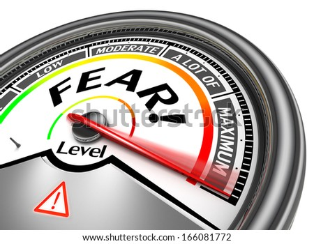 fear conceptual meter indicate maximum, isolated on white background - stock photo