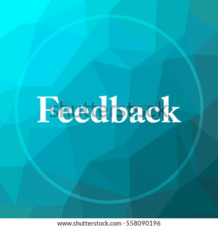 Feedback icon. Feedback website button on blue low poly background.