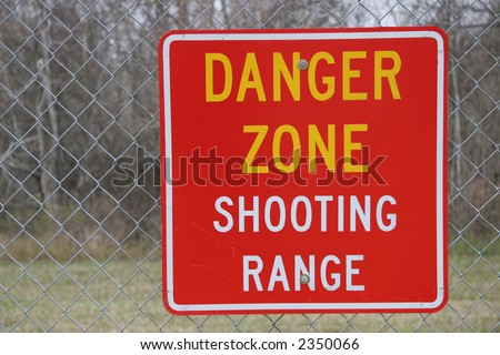 Fence with Sign - Danger Zone Shooting Range