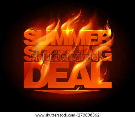 Fiery summer sizzling deal design template, rasterized version, rasterized version. - stock photo