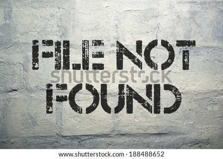 file not found black stencil print on the grunge brick wall - stock photo
