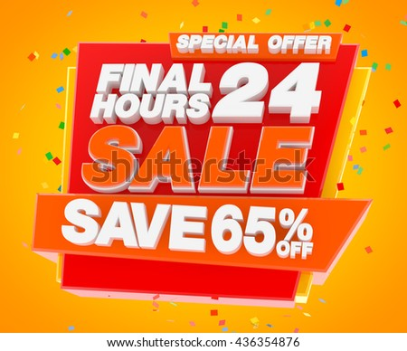 FINAL 24 HOURS SALE SAVE 65 % SPECIAL OFFER, Sale background, Big sale, Sale tag, Sale poster, Banner Design  illustration 3D rendering