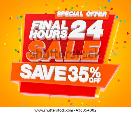 FINAL 24 HOURS SALE SAVE 35 % SPECIAL OFFER, Sale background, Big sale, Sale tag, Sale poster, Banner Design  illustration 3D rendering