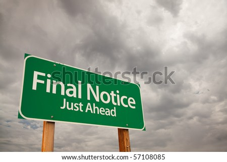 Final Notice Just Ahead Green Road Sign with Dramatic Storm Clouds and Sky. - stock photo