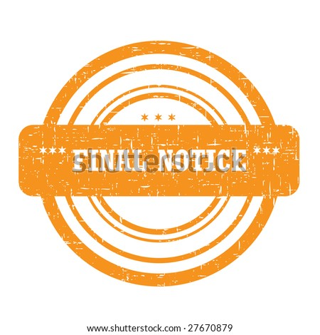 Final notice stamp isolated on white with a grunge texture - stock photo