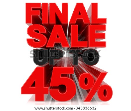 FINAL SALE UP TO 45% word on white background 3d rendering