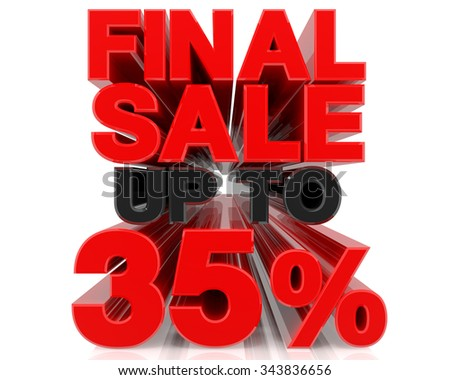 FINAL SALE UP TO 35% word on white background 3d rendering