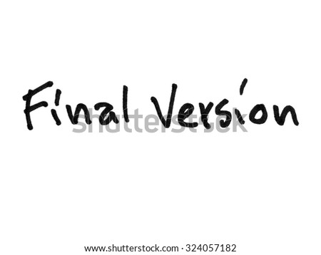 Final version handwritten with black marker isolated on white background
