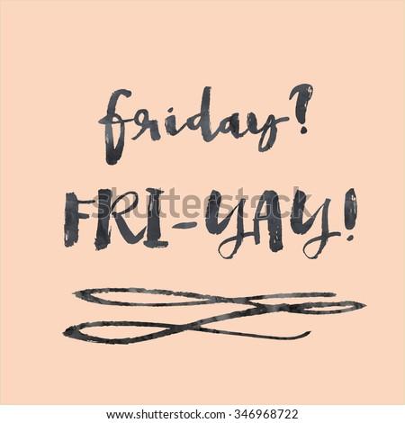 Finally Friday. Thank God It's Friday Background. Yay Friday Background. - stock photo