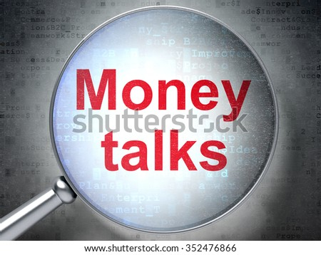 Finance concept: magnifying optical glass with words Money Talks on digital background - stock photo