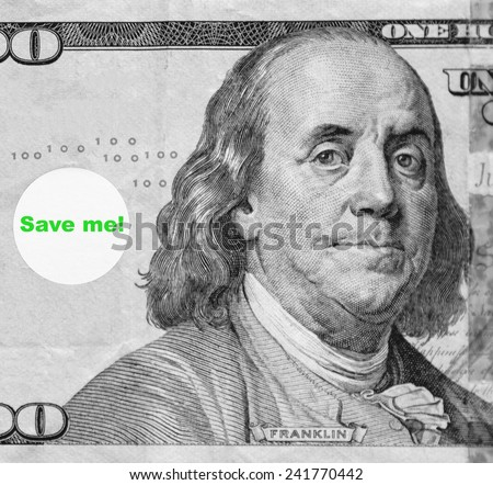 "Financial advice: Macro portrait of Benjamin Franklin from hundred-dollar U.S. bill with word balloon: ""Save me!"" (in black and white, except for green text; some identifiers have been removed) - stock photo"