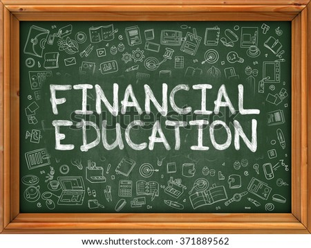 Financial Education - Hand Drawn on Chalkboard. Financial Education with Doodle Icons Around. - stock photo