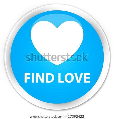 Find love cyan blue glossy round button - stock photo