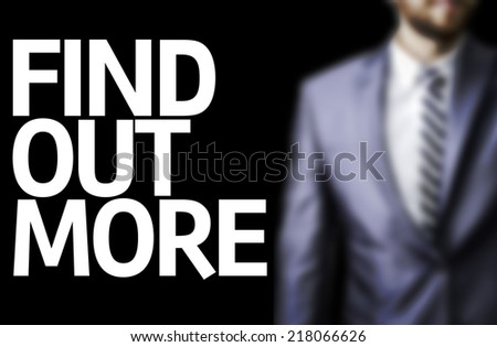 Find Out More written on a board with a business man on background - stock photo