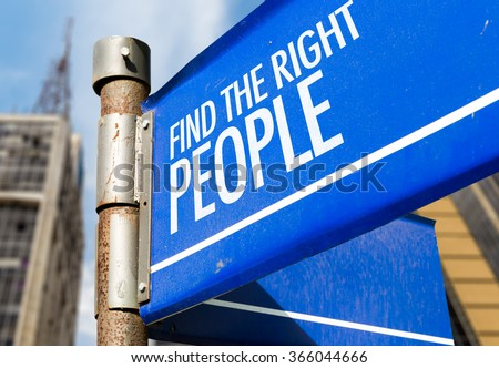 Find The Right People written on road sign - stock photo