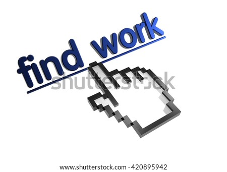 find work. 3d rendered inscription. Link and finger, pointer. Isolated on white - stock photo