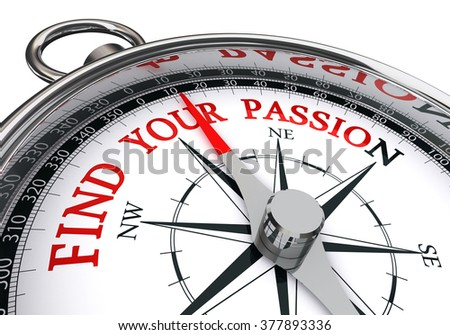 find your passion motivation message on compass, isolated on white background - stock photo