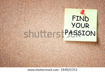 find your passion written on sticky note over notice board. room for text. - stock photo