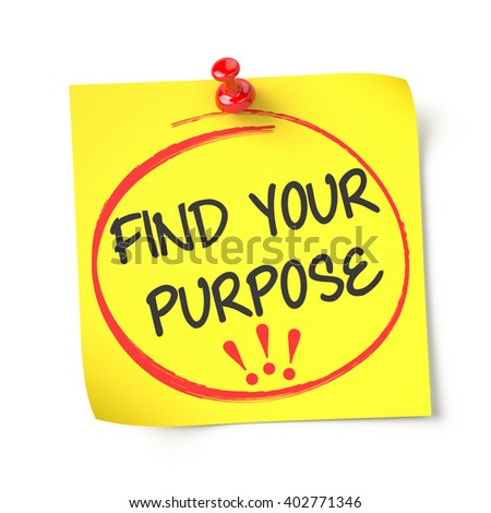 Find your purpose , yellow note paper , isolated , 3d render - stock photo