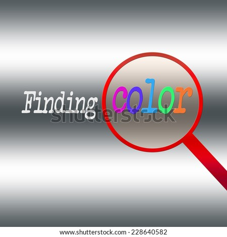 Finding color under a red magnifying glass on a gray and black background. Education, arts in schools, grammar, middle, high school. Foundation work. Non-profit, charity. Colorful. - stock photo