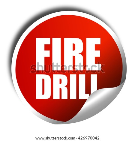 fire drill, 3D rendering, a red shiny sticker - stock photo
