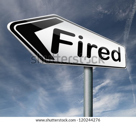 fired getting fired loose your job youre fired loss work jobless - Losing Job Getting Fired From Job