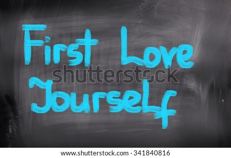 First Love Yourself Concept - stock photo
