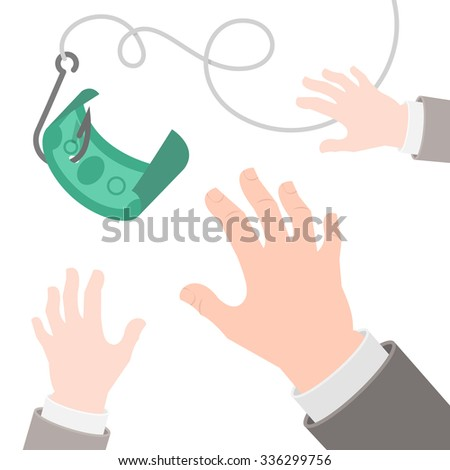 Flat conceptual business illustration of a dollar on the hook and human hands in suits, catching it. Greed, fraud or motivation concept. Commercial, financial, marketing metaphor - stock photo