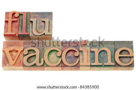 flu vaccine - isolated text in vintage wood letterpress type