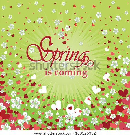 Flying hearts and spring flowers. Spring background,design template,sticker,poster,banner,wedding design.The phrase spring is comming.Vintage illustration - stock photo