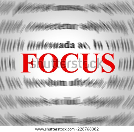 Focus Definition Indicating Concentration Focused And Sense - stock photo