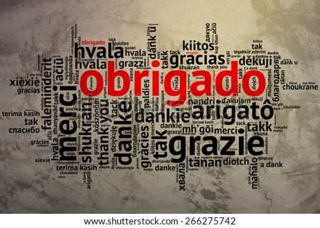 Focus on Portuguese - Obrigado. Word cloud in open form on Grunge Background. saying thanks in multiple languages. - stock photo