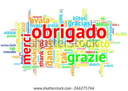 Focus on Portuguese - Obrigado. Word cloud in open form on white Background. saying thanks in multiple languages. - stock photo
