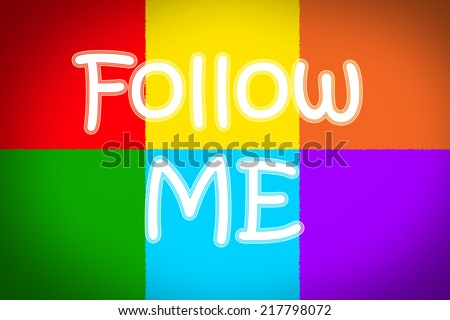 Follow Me Concept text on background - stock photo