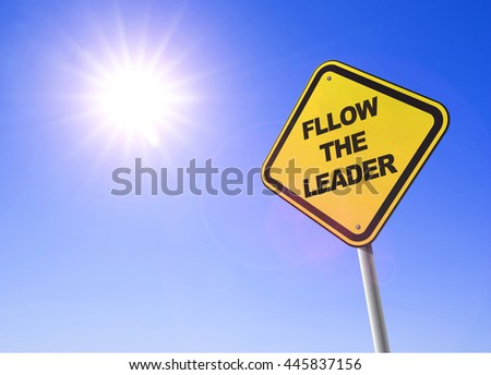 Follow the leader road sign