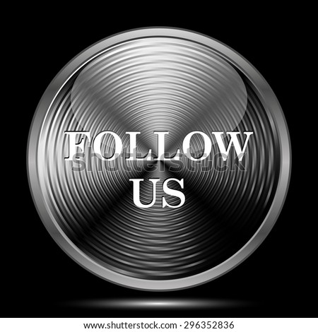 Follow us icon. Internet button on black background.