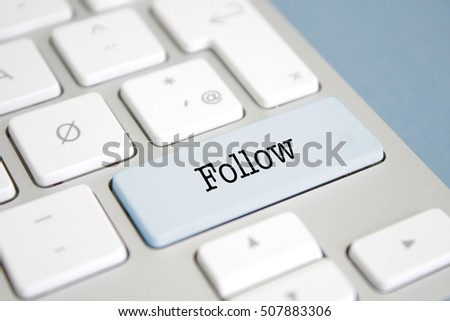 Follow written on a keyboard