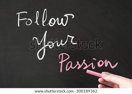 Follow your passion words written on blackboard using chalk - stock photo