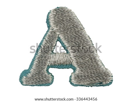 Fonts that are stitched with thread isolated on white capitol letter A
