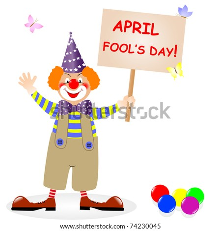 Fool's day. The amusing clown with poster. Similar image in vector format  in my portfolio. - stock photo