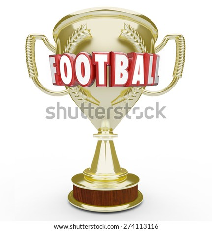 Football word in red 3d letters on a golden trophy or award to illustrate top or best team winninga  game or competition in soccer or rugby match - stock photo