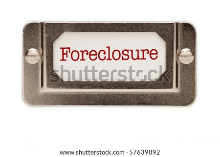 Foreclosure File Drawer Label Isolated on a White Background. - stock photo