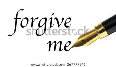 Forgive me message written with golden fountain pen