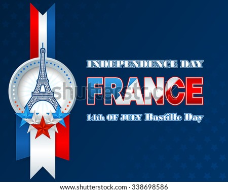 Fourteenth July National Celebration of France; Holidays layout template with blue, white, red stars on national flag colors and shapes of Eiffel tower, background for France Independence Day - stock photo