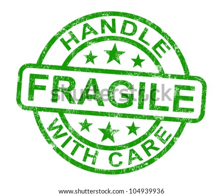Fragile Handle With Care Stamp Showing Breakable Products