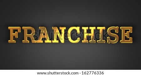 Franchise - Business Concept. Golden Text on a Black Background. - stock photo