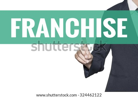 Franchise word on virtual screen touch by business woman on white background - stock photo