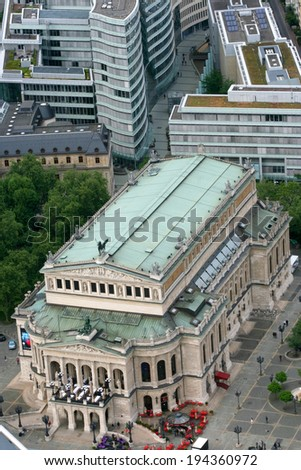 FRANKFURT AM MAIN,GERMANY,MAY The 3rd 2014: Aerial shot of Opera House in Frankfurt am Main, Germany. Frankfurt is the largest city in the German state of  Hesse  and the financial center of Germany.