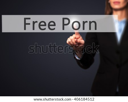 Free Porn - Businesswoman hand pressing button on touch screen interface. Business, technology, internet concept. Stock Photo